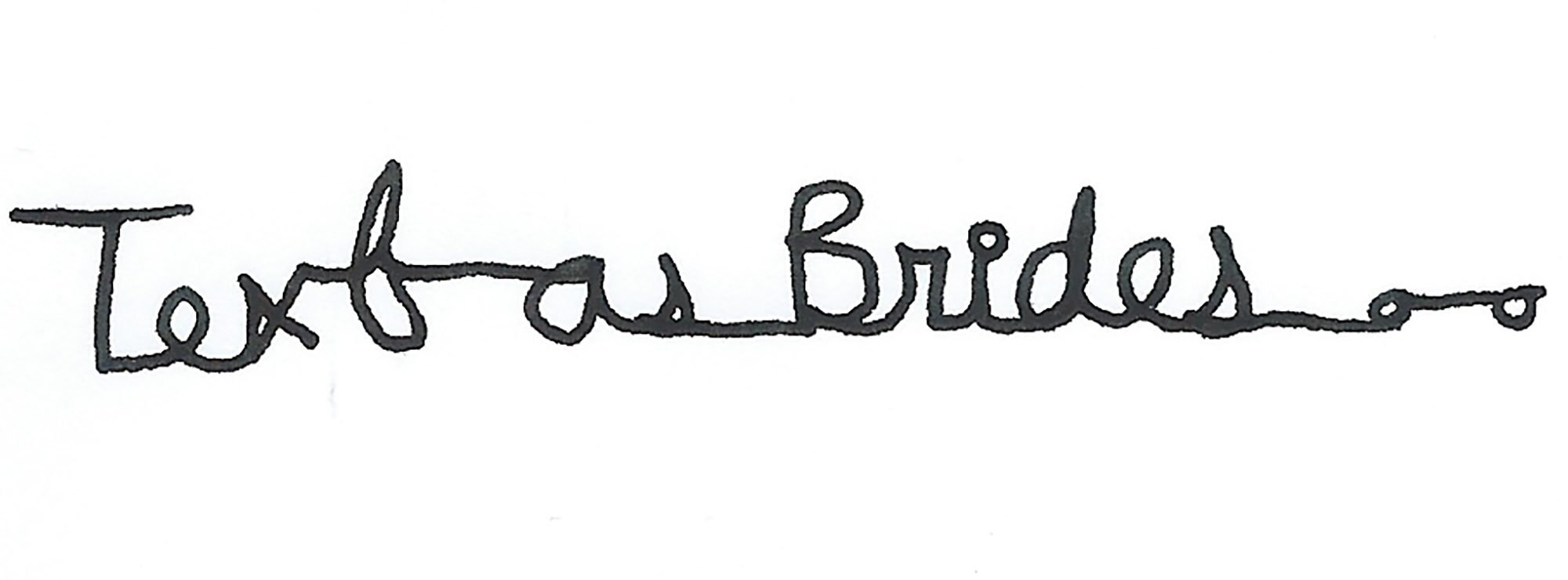 Handwritten text as brides
